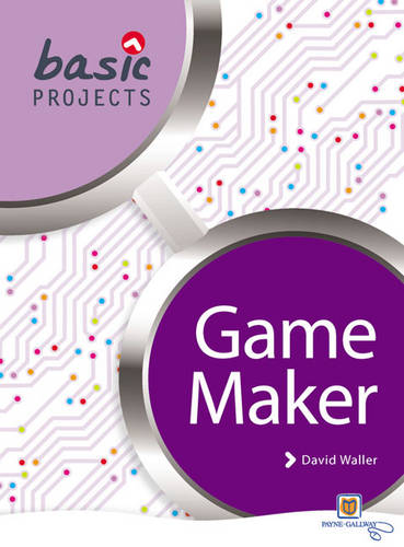 Basic Projects in Game Maker - Basic Projects (Paperback)