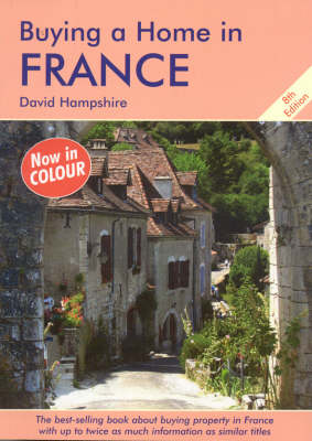 Buying a Home in France: A Survival Handbook - Buying a Home (Paperback)
