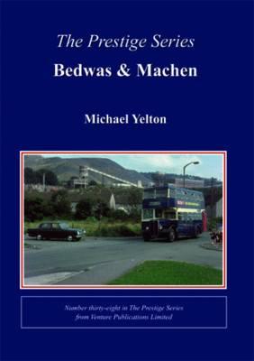 Prestige Series No.38 Bedwas & Machen - Prestige Series 38 (Paperback)