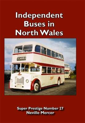 Super Prestige 27 Independent Bus Operators of North Wales - Super Prestige 27 (Paperback)