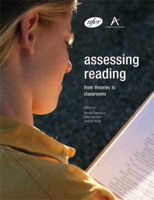 Assessing Reading: from Theories to Classrooms: An International Multi-disciplinary Investigation of the Theory of Reading Assessment and Its Practical Implications at the Beginning of the 21st Century (Paperback)