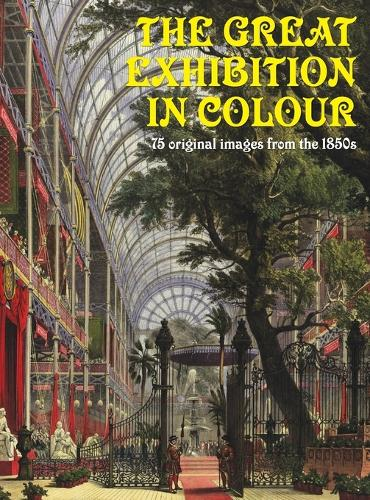 The Great Exhibition in Colour (Hardback)