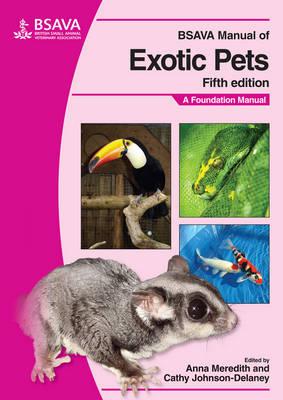 BSAVA Manual of Exotic Pets - BSAVA British Small Animal Veterinary Association (Paperback)
