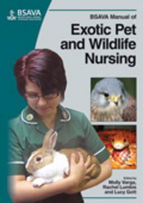 BSAVA Manual of Exotic Pet and Wildlife Nursing - BSAVA British Small Animal Veterinary Association (Paperback)