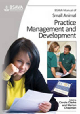 BSAVA Manual of Small Animal Practice Management and Development - BSAVA British Small Animal Veterinary Association (Paperback)