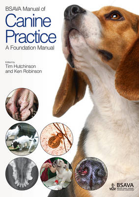 BSAVA Manual of Canine Practice: A Foundation Manual - BSAVA British Small Animal Veterinary Association (Paperback)