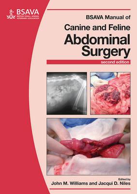 BSAVA Manual of Canine and Feline Abdominal Surgery - BSAVA British Small Animal Veterinary Association (Paperback)