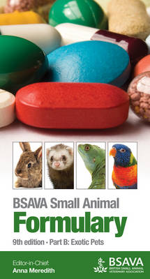 BSAVA Small Animal Formulary: Part B: Exotic Pets (Paperback)