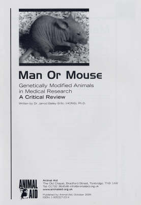 Man or Mouse: Genetically Modified Animals in Medical Research: A Critical Review (Paperback)