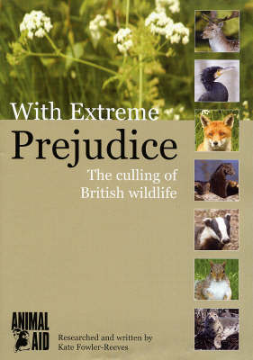 With Extreme Prejudice: The Culling of British Wildlife (Paperback)