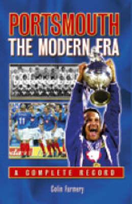 Portsmouth: the Modern Era - a Complete Record - Desert Island Football Histories (Hardback)