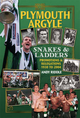 Plymouth Argyle: Snakes and Ladders - Promotions and Relegations 1930 to 2004 - Desert Island Football Histories (Paperback)