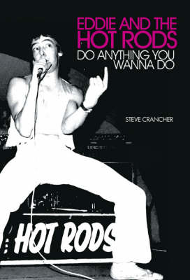 """Eddie and the Hot Rods"": Do Anything You Wanna Do (Paperback)"