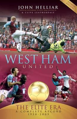 West Ham United: The Elite Era 1958-2009 - a Complete Record (Hardback)