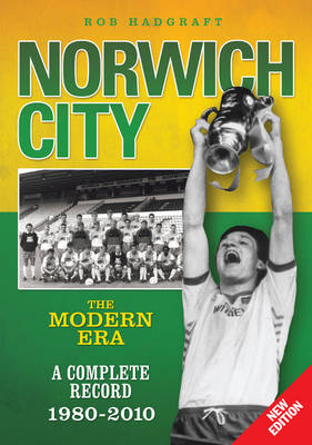 Norwich City: The Modern Era - A Complete Record (Paperback)