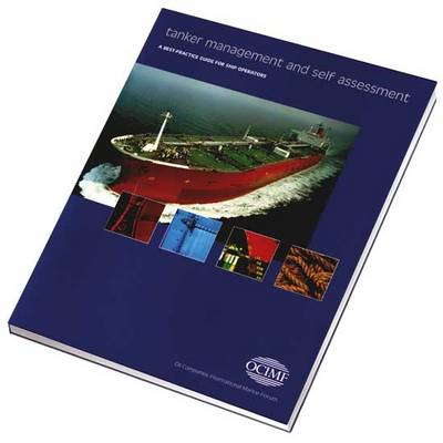 Tanker Management and Self Assessment: A Best-practice Guide for Vessel Operations (Spiral bound)