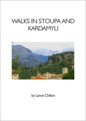 Walks in Stoupa and Kardamyli: WITH The Walkers' Map for Stoupa and Kardamyli