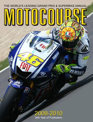 Motocourse Annual 2009-2010: The World's Leading Grand Prix and Superbike Annual (Hardback)