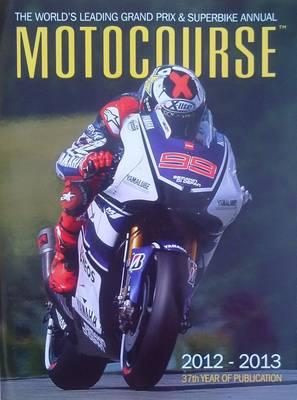 Motocourse Annual 2012: The World's Leading Grand Prix & Superbike Annual (Hardback)