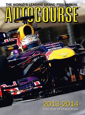 Autocourse 2013/14: The World's Leading Grand Prix Annual (Hardback)