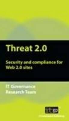 Threat 2.0: Security and Compliance for Web 2.0 Sites (Paperback)