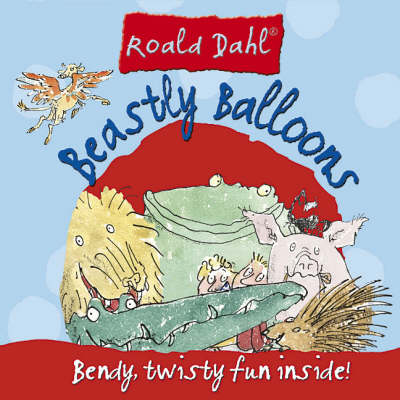 Beastly Balloons - Roald Dahl Cool Kits S. (Paperback)