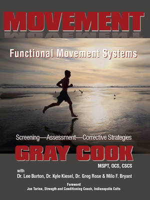 Movement: Functional Movement Systems: Screening, Assessment, Corrective Strategies (Paperback)