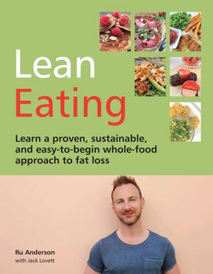 Lean Eating: Learn a Proven, Sustainable, and Easy-to-Begin Whole-Food Approach to Fat Loss (Paperback)