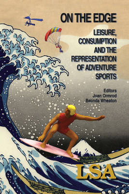 On the Edge: Leisure, Consumption and the Representation of Adventure Sports (Paperback)