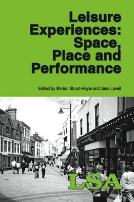Leisure Experiences - Space, Place and Performance (Paperback)