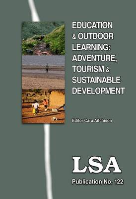 Education and Outdoor Learning: Adventure, Tourism and Sustainable Development: LSA Publication No 122 (Paperback)