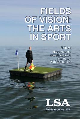 Fields of Vision: The Arts in Sport: LSA Publication No. 125 (Paperback)