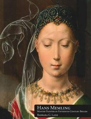 Hans Memling: Master Painter in Fifteenth-Century Bruges (Hardback)