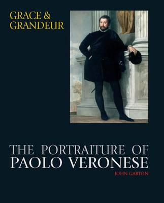 Grace and Grandeur: The Portraiture of Paolo Veronese (Hardback)