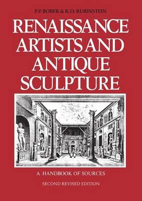 Renaissance Artists and Antique Sculpture: A Handbook of Sources (Hardback)