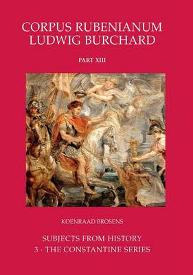 Rubens: Subjects from History: the Constantine Series (Hardback)