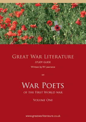 Great War Literature Study Guide on War Poets of the First World War: v. 1 (Paperback)
