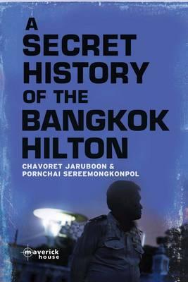 The Secret History of the Bangkok Hilton (Paperback)