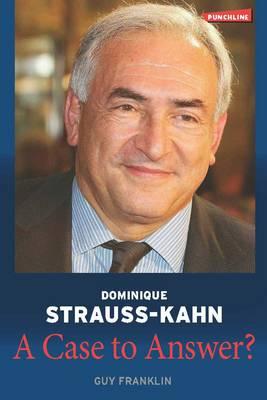 Dominique Strauss-Kahn, a Case to Answer? (Hardback)