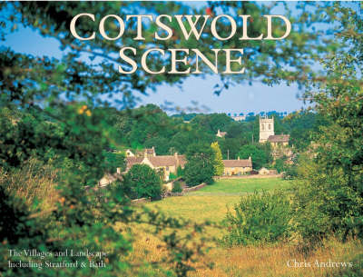 Cotswold Scene: A View of the Hills and Surrounding Areas, Including Bath and Stratford Upon Avon (Paperback)