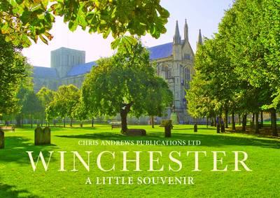 Winchester: A Little Souvenir - Little Souvenir Book (Hardback)