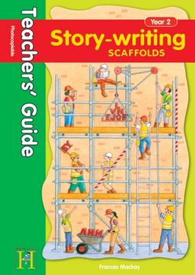 Story Writing Scaffolds Year 2 - Teachers' Guide - Story Writing Scaffolds (Spiral bound)