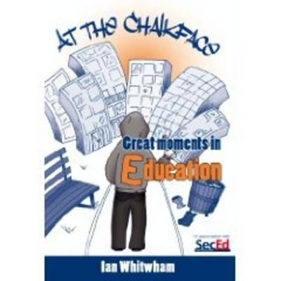 At the Chalkface: Great Moments in Education (Paperback)