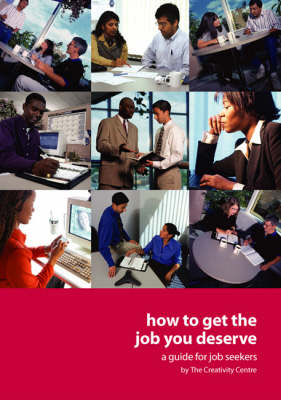 How to Get the Job You Deserve (Paperback)