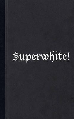 Jim White 2009: Wild Eyed-Tree/Superwhite! (Hardback)