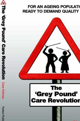 The 'Grey Pound' Care Revolution (Paperback)