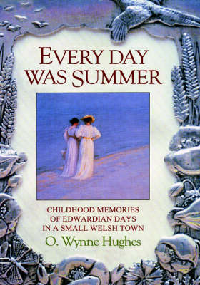 Every Day Was Summer (Hardback)