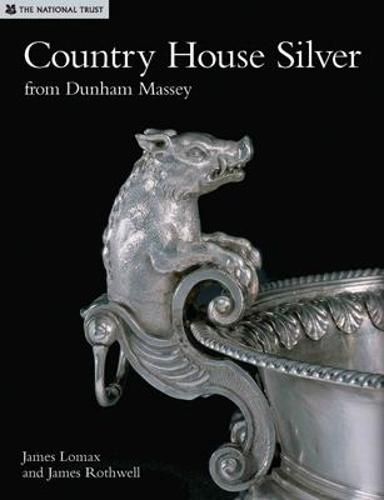 Country House Silver from Dunham Massey (Hardback)