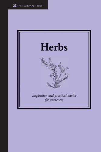 Herbs: Inspiration and practical advice for gardeners - National Trust Home & Garden (Hardback)