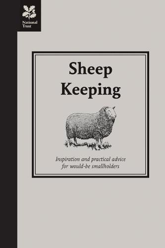 Sheep Keeping: Inspiration and practical advice for would-be smallholders - Smallholding (Hardback)